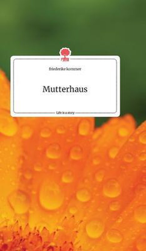 Mutterhaus. Life is a Story - story.one