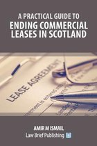 A Practical Guide to Ending Commercial Leases in Scotland