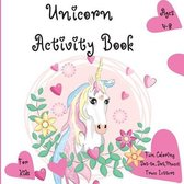 Unicorn Activity Book: The Magical Unicorn Activity Book for Kids Ages 4-8 l A Fun Kid Workbook Game For Learning, Coloring, Dot To Dot, Maze