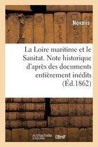 La Loire maritime et le Sanitat. Note historique d'après des documents entièrement inédits