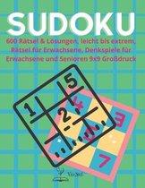 Sudoku-Rätselbuch für Erwachsene: Sudoku Rätselbuch für Erwachsene, 600 Rätsel & Lösungen, leicht bis extrem, Rätsel für Erwachsene, Denkspiele für Er