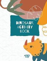 Dinosaur Activity Book: Dinosaurs Activity Book For Kids
