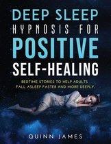 Deep Sleep Hypnosis for Positive Self-Healing