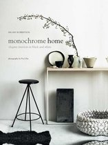 Monochrome Home : Elegant Interiors in Black and White
