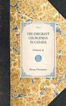 Emigrant Churchman in Canada (Volume 2)