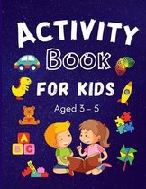 Activity Book for Kids ages 3-5: Colouring, Puzzles, Word search, Dot to Dot and mazes many more