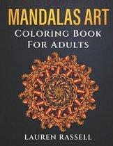 Mandalas Art: Coloring Book For Adults