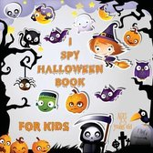 I Spy Halloween Book for Kids Ages 2-5: A Fun Activity Spooky Scary Things & Other Cute Stuff Guessing Game For Little Kids, Toddler and Preschool (GR