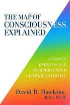 The Map of Consciousness Explained