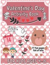 Valentine's Day Activity Book For Kids Ages 4-8: Fun Valentine's Day Activity Book Full Of Mazes, Coloring Pages, Word Search & more