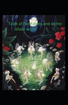 Tales of the Fairies and of the Ghost World: illustrated edition