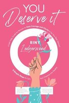 You Deserve It - A Self-Help Guide for Women to Gain Courage and Clarity to be Your Best Version!