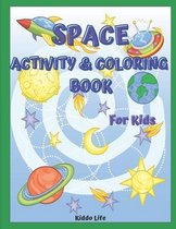 Space Activity & Coloring Book for Kids: Amazing Space Activity & Coloring Book for Kids and Toddlers- Coloring, Mazes, Connect the Dots, Find the Dif