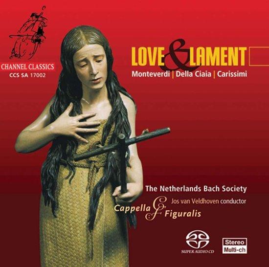 Capella Figuralis/The Netherlands Bach Society - Love & Lament