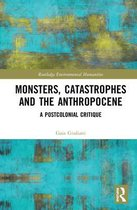 Monsters, Catastrophes and the Anthropocene
