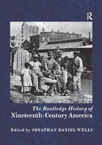 The Routledge History of Nineteenth-Century America