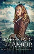 Tempestade de Amor (Romance das Terras Baixas Livro 5)
