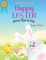 Happy Easter Activity Book for Kids Grades PreK-2: A Fun Easter Activity Book for Kids ages 4-8 with Puzzles, Coloring, Games and More