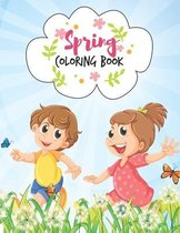 Spring Coloring Book: Adorable Springtime Scenery Design Spring Coloring Book for Kids Ages 4-8, Funny Spring Kids Coloring Book for Pre K,