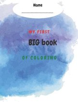 My first big book of coloring: my first big book of coloring for toddlers ages 1-3.my first coloring book letters and shapes