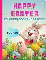 Happy Easter. Coloring book and tracing for kids: Activity Book for Little Girls and Boys