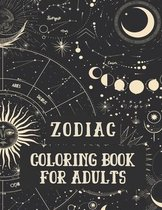 Zodiac Coloring Book for Adults: Coloring Book For Adults Zodiac Signs With Relaxing Designs