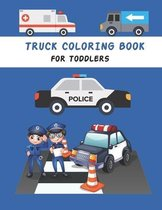 Truck Coloring Book For Toddlers: kids Coloring Book with Monster Trucks, Fire Trucks, Dump Trucks, construction Trucks, and More For toddlers Ages 2-