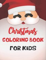 Christmas Coloring Book For Kids: Coloring Books for Kids Ages 4-8 Best Coloring Books for Kids