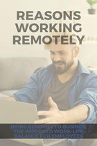 Reasons Working Remotely: Bring Benefits To Busines, The Improved Work-life Balance For Employees: Planning To Start Working From Home