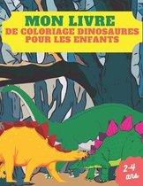 Mon Livre de coloriage Dinosaures pour les enfants 2-4 ans: Livre de coloriage pour enfants mignon et amusant pour les tout-petits - Livres de coloria