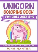 Unicorn Coloring Book: For Girls ages 5-10 (Coloring Books for Kids)