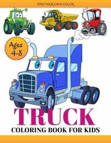Truck Coloring Book For kids: A Coloring Book For toddlers & kids Ages 4-8 and 4-12 with Dump Trucks, Fire Trucks, Monster Trucks & More(Preschooler