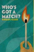 Who's Got A Match?