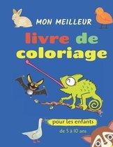 Mon meilleur livre de coloriage pour les enfants de 5 à 10 ans: animaux livre de coloriage pour enfants et bébés