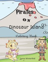 Pirates on Dinosaur Island Coloring Book: Part of the Pirate Coloring Book Series