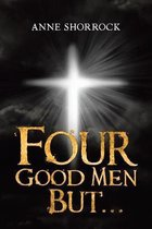 Four Good Men But...