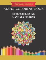 Adult Coloring Book: Stress Relieving Mandala Designs