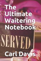 The Ultimate Waitering Notebook