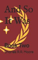 And So It Was: Book Two
