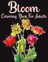 Bloom Coloring Book For Adults