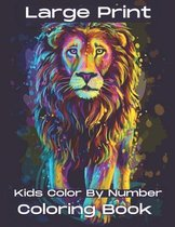 Large Print Kids Color By Number Coloring Book: 50 Easy Relaxing Color By Number Books For Kids ( Activity Book For Kids )