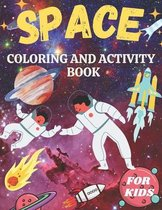 Space coloring book and activity book for kids: Fantastic Outer Space Coloring with Planets, Astronauts, Coloring, Mazes, Dot to Dot, Puzzles and More