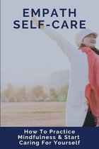 Empath Self-Care: How To Practice Mindfulness & Start Caring For Yourself: Cognitive Self-Care Plan