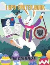 I Spy Easter Book For Kids Ages 2-5: Fun Activity Coloring Book Dot To Dot Connect The Lines