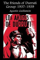 The Friends of Durruti Group 1937-39