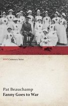 Omslag Fanny Goes to War (First Aid Nursing Yeomanry) (WWI Centenary Series)