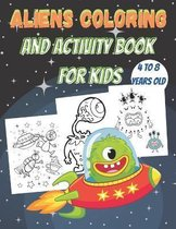 Aliens Coloring And Activity Book For Kids 4 to 8 years old
