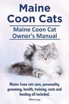 Maine Coon Cats. Maine Coon Cat Owner's Manual. Maine Coon cats care, personality, grooming, health, training, costs and feeding all included.