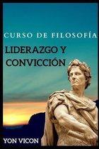 Curso de FIlosofia - Liderazgo y Conviccion