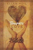Traumatic Love